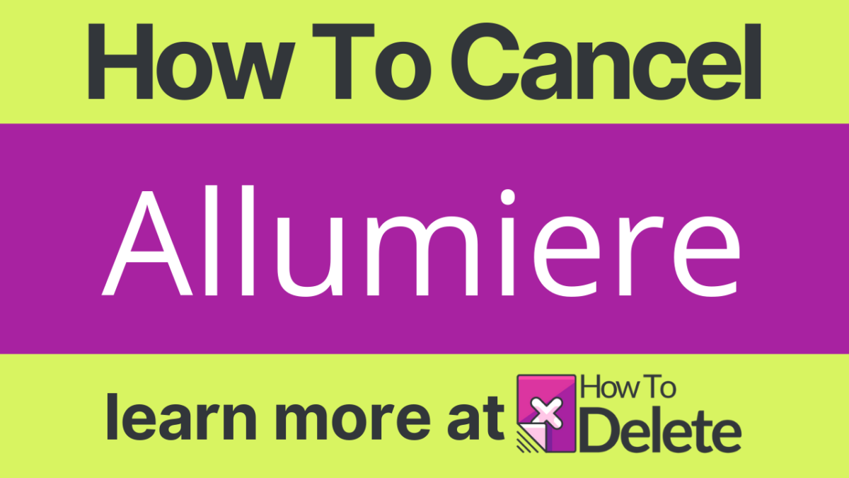How to Cancel Allumiere